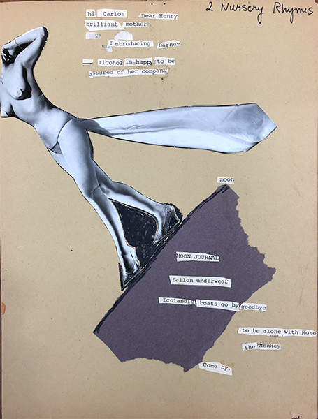 "collage of naked woman's body without head and cut-out words that read ""hi Carlos Dear Henry / brilliant mother / Introducing Barney / — alcohol is happy to be / assured of her company"""