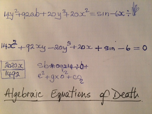 "handwritten equations on paper - ""Algebraic Equations of Death"""