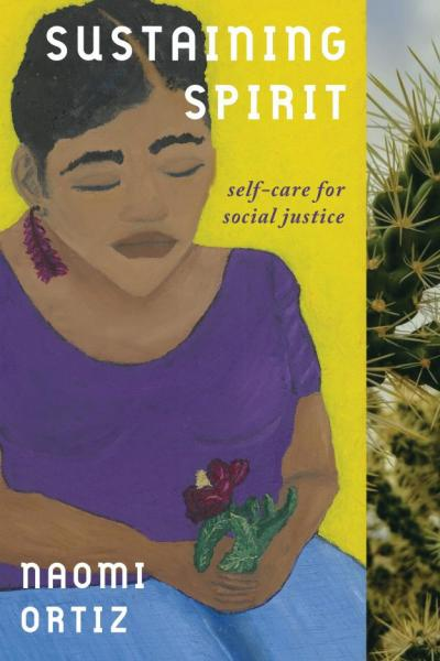 Cover of Sustaining Spirit by Naomi Ortiz; a painting of a Mestiza woman holding a cactus