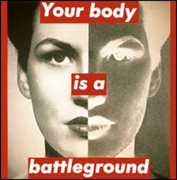 Barbara Kruger, 'Your body is a battleground'