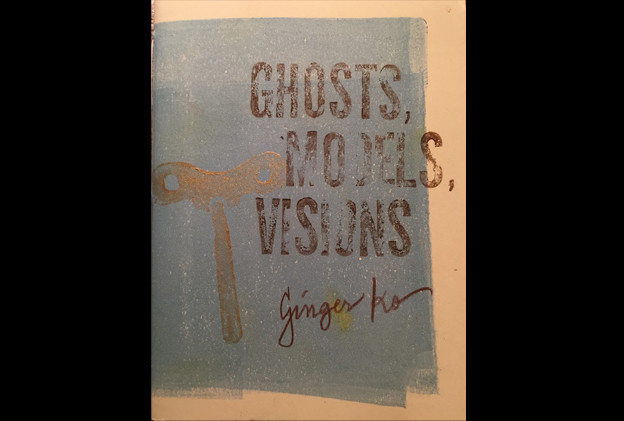 Cover of Ginger Ko's 'Ghosts, Models, Visions'