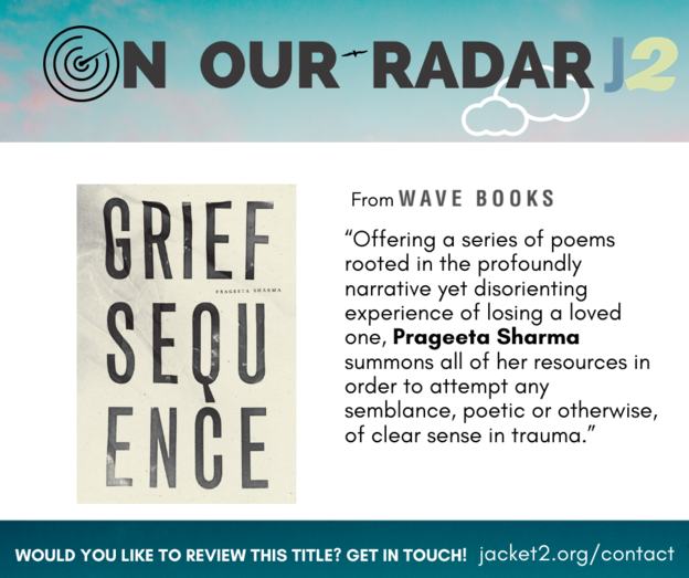 "On our radar: 'Grief Sequence' by Prageeta Sharma. ""From Wave Books: 'Offering a"