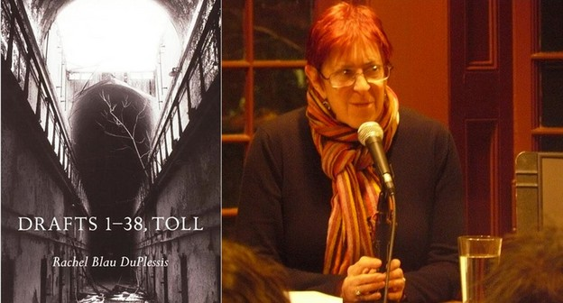 "Rachel Blau DuPlessis's ""Drafts 1–38, Toll"" (2001); DuPlessis reads Kelly Writer"